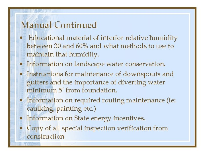 Manual Continued • Educational material of interior relative humidity between 30 and 60% and
