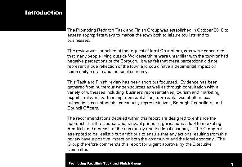 Introduction The Promoting Redditch Task and Finish Group was established in October 2010 to