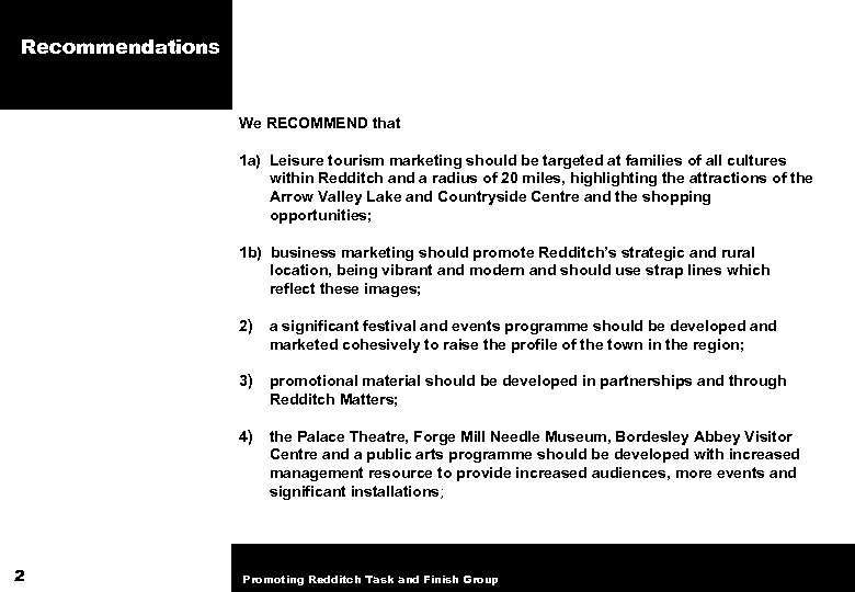 Recommendations We RECOMMEND that 1 a) Leisure tourism marketing should be targeted at families