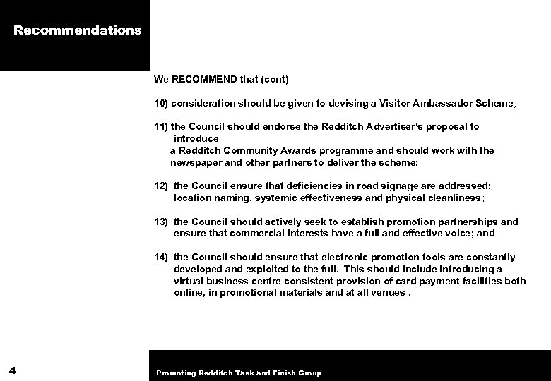 Recommendations We RECOMMEND that (cont) 10) consideration should be given to devising a Visitor