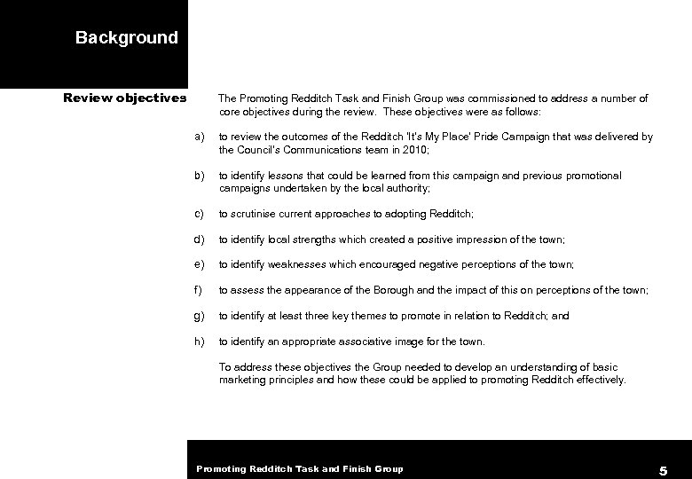 Background Review objectives The Promoting Redditch Task and Finish Group was commissioned to address