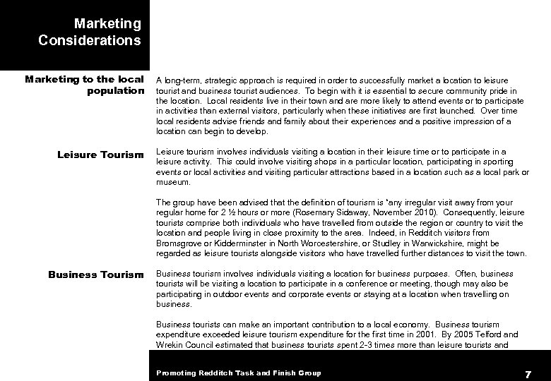 Marketing Considerations Marketing to the local population Leisure Tourism A long-term, strategic approach is