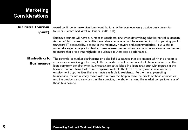 Marketing Considerations Business Tourism (cont) would continue to make significant contributions to the local