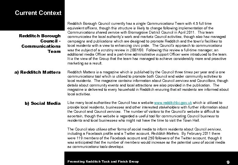 Current Context Redditch Borough Council Communications Team Redditch Borough Council currently has a single