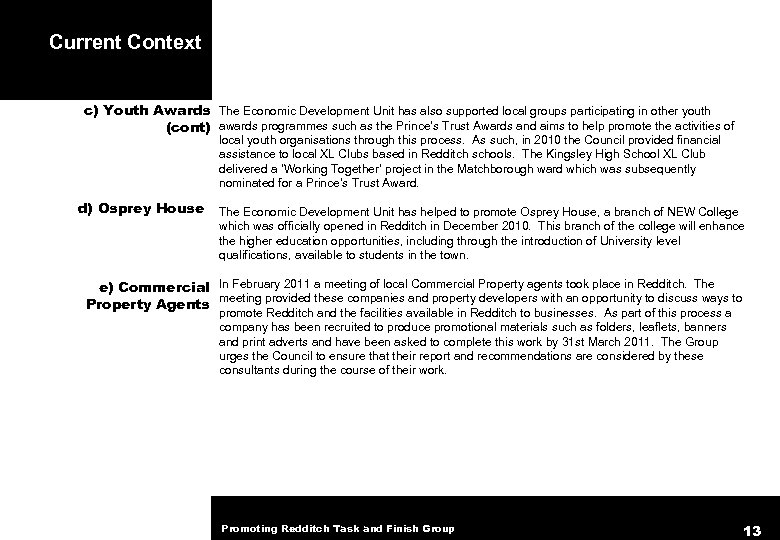 Current Context c) Youth Awards The Economic Development Unit has also supported local groups