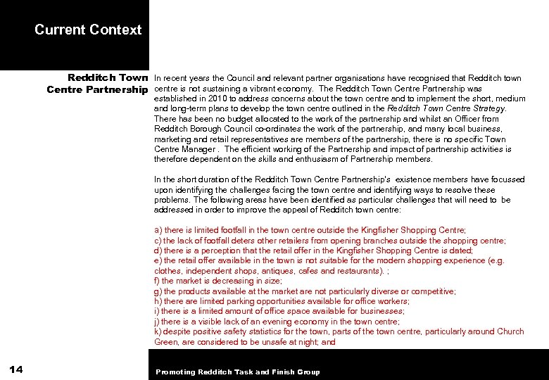 Current Context Redditch Town In recent years the Council and relevant partner organisations have