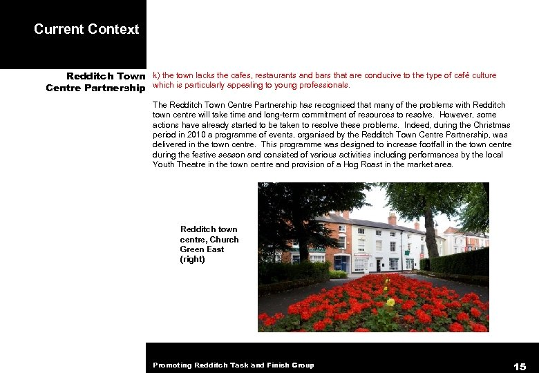 Current Context Redditch Town k) the town lacks the cafes, restaurants and bars that
