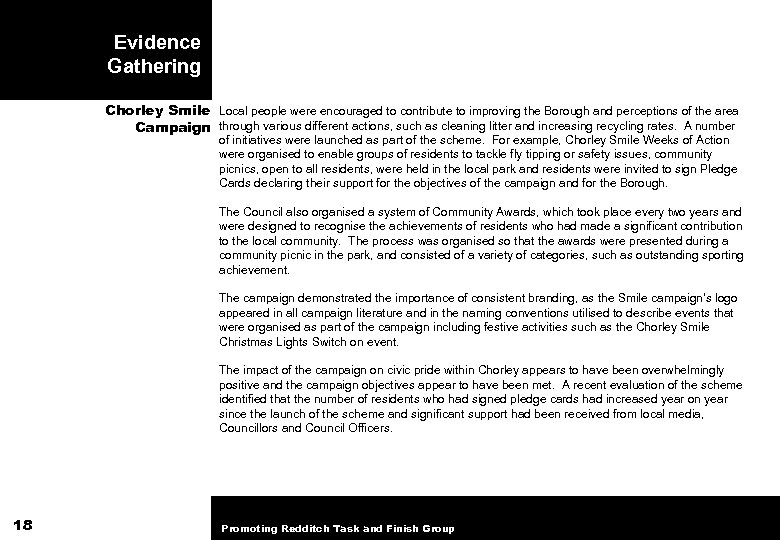 Evidence Gathering Chorley Smile Local people were encouraged to contribute to improving the Borough