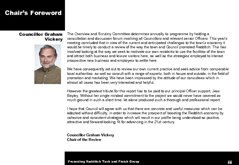 Chair's Foreword Councillor Graham Vickery The Overview and Scrutiny Committee determines annually its programme