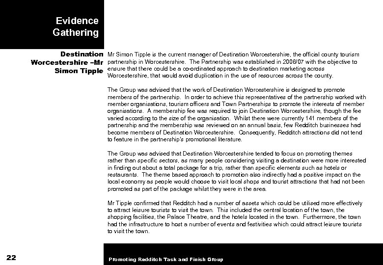 Evidence Gathering Destination Mr Simon Tipple is the current manager of Destination Worcestershire, the