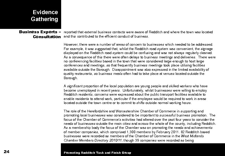Evidence Gathering Business Experts – reported that external business contacts were aware of Redditch