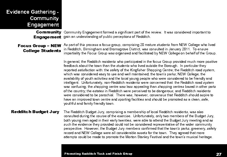 Evidence Gathering - Community Engagement formed a significant part of the review. It was