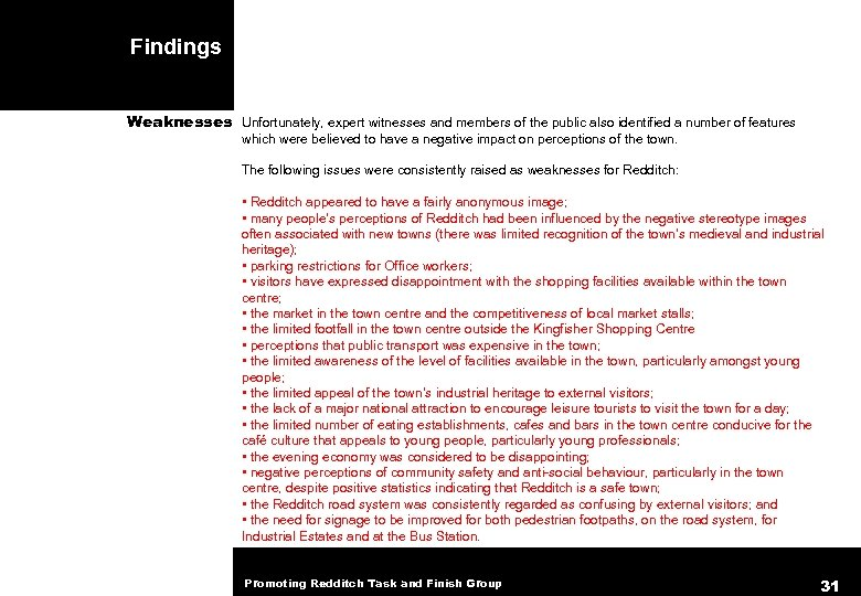 Findings Weaknesses Unfortunately, expert witnesses and members of the public also identified a number