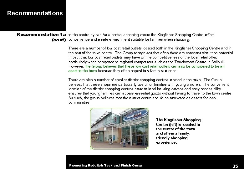 Recommendations Recommendation 1 a to the centre by car. As a central shopping venue
