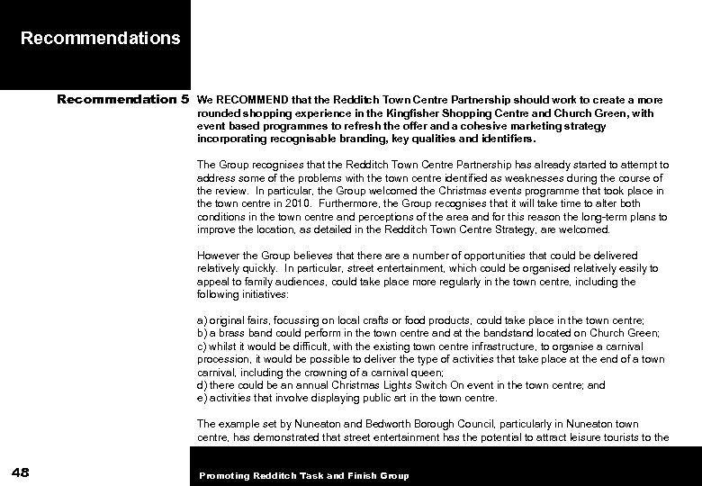 Recommendations Recommendation 5 We RECOMMEND that the Redditch Town Centre Partnership should work to