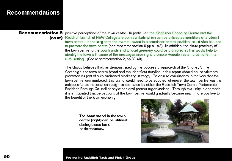 Recommendations Recommendation 5 positive perceptions of the town centre. In particular, the Kingfisher Shopping