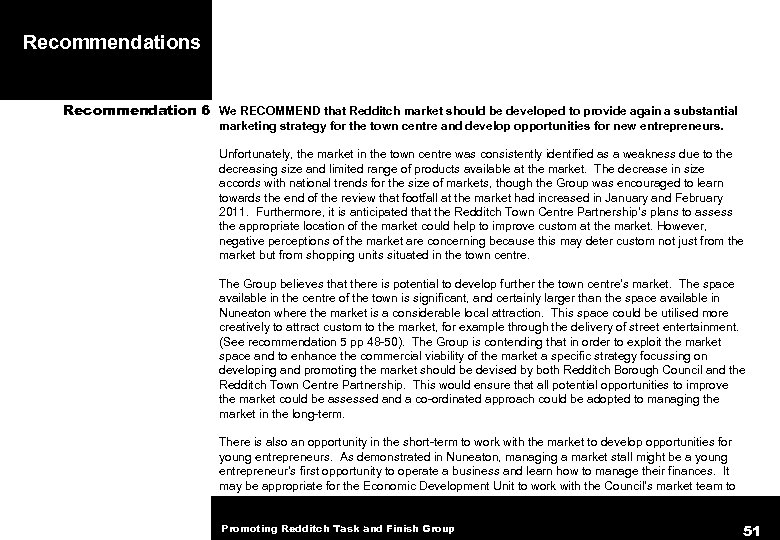 Recommendations Recommendation 6 We RECOMMEND that Redditch market should be developed to provide again