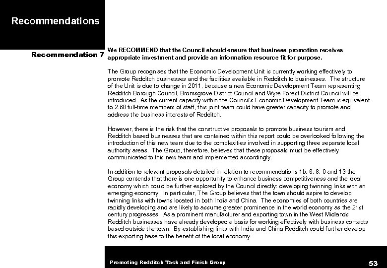 Recommendations We RECOMMEND that the Council should ensure that business promotion receives Recommendation 7
