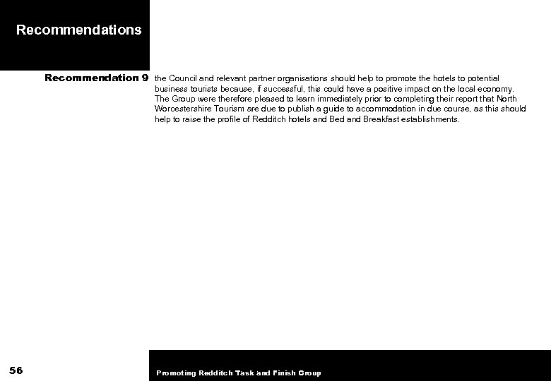Recommendations Recommendation 9 the Council and relevant partner organisations should help to promote the