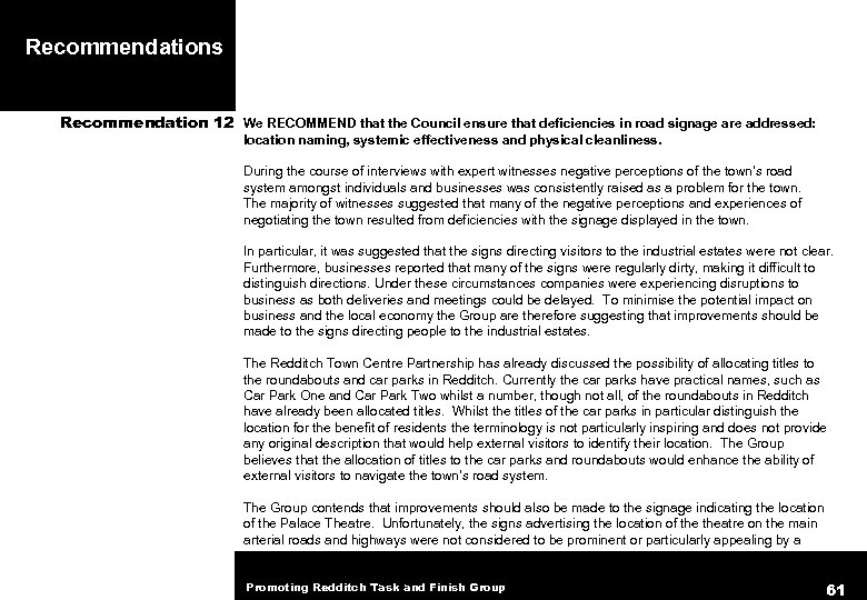 Recommendations Recommendation 12 We RECOMMEND that the Council ensure that deficiencies in road signage