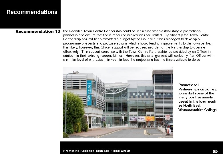 Recommendations Recommendation 13 the Redditch Town Centre Partnership could be replicated when establishing a