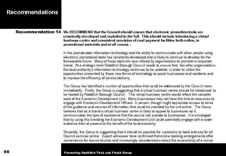 Recommendations Recommendation 14 We RECOMMEND that the Council should ensure that electronic promotion tools
