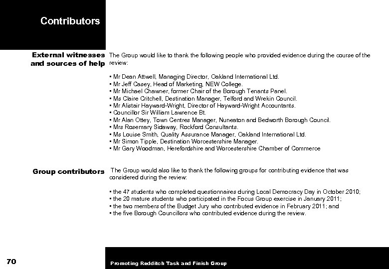 Contributors External witnesses The Group would like to thank the following people who provided