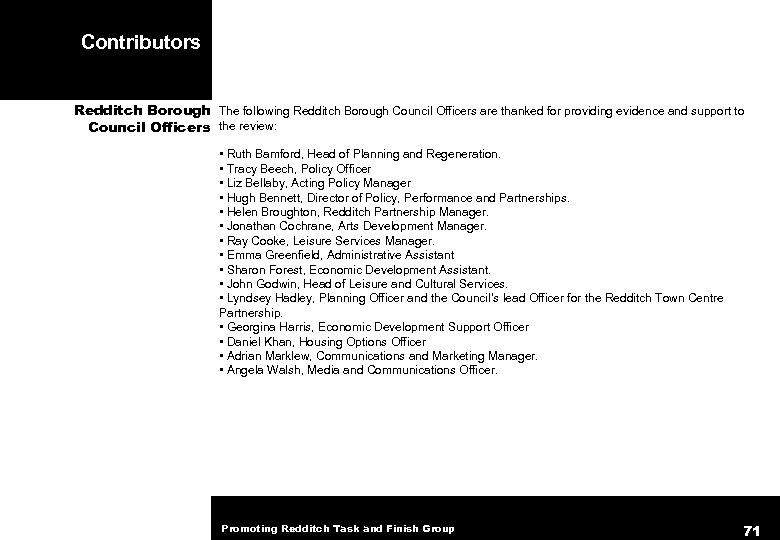 Contributors Redditch Borough The following Redditch Borough Council Officers are thanked for providing evidence