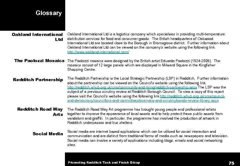 Glossary Oakland International Ltd is a logistics company which specialises in providing multi-temperature distribution