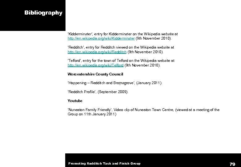 Bibliography 'Kidderminster', entry for Kidderminster on the Wikipedia website at http: //en. wikipedia. org/wiki/Kidderminster
