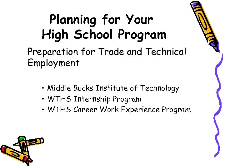 Planning for Your High School Program Preparation for Trade and Technical Employment • Middle