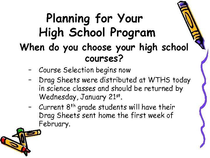 Planning for Your High School Program When do you choose your high school courses?