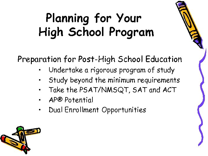 Planning for Your High School Program Preparation for Post-High School Education • • •