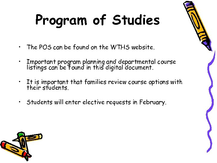 Program of Studies • The POS can be found on the WTHS website. •