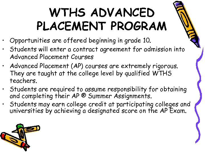 WTHS ADVANCED PLACEMENT PROGRAM • Opportunities are offered beginning in grade 10. • Students
