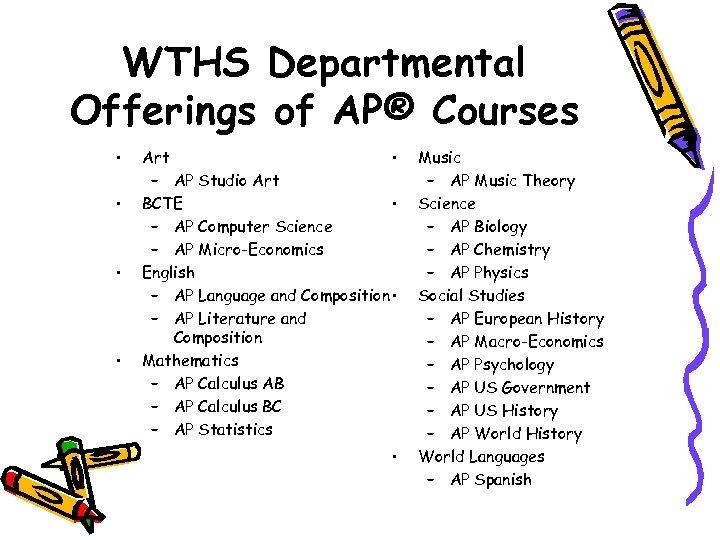 WTHS Departmental Offerings of AP® Courses • • Art • – AP Studio Art
