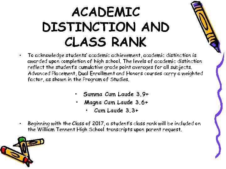 ACADEMIC DISTINCTION AND CLASS RANK • To acknowledge students' academic achievement, academic distinction is
