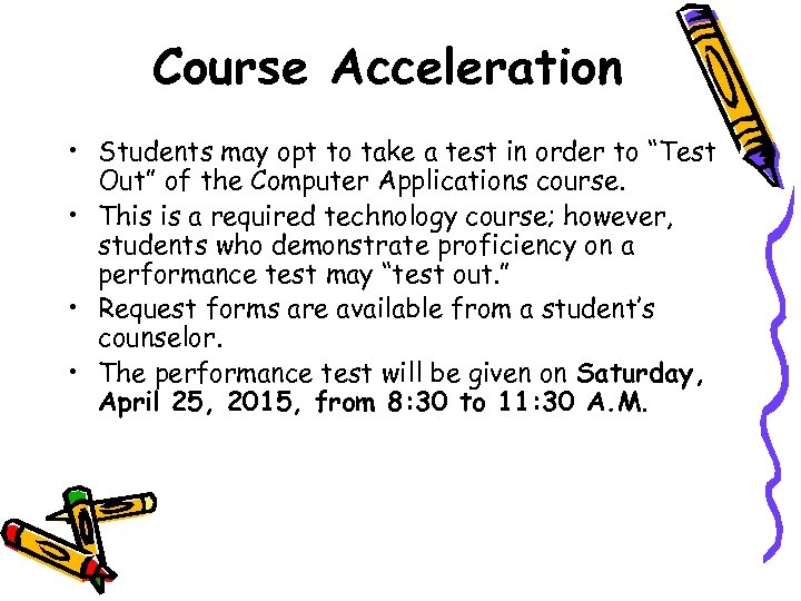 """Course Acceleration • Students may opt to take a test in order to """"Test"""
