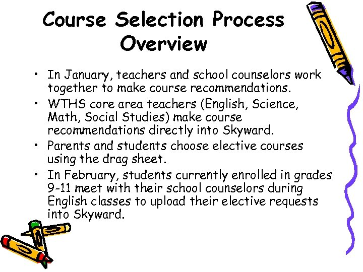 Course Selection Process Overview • In January, teachers and school counselors work together to