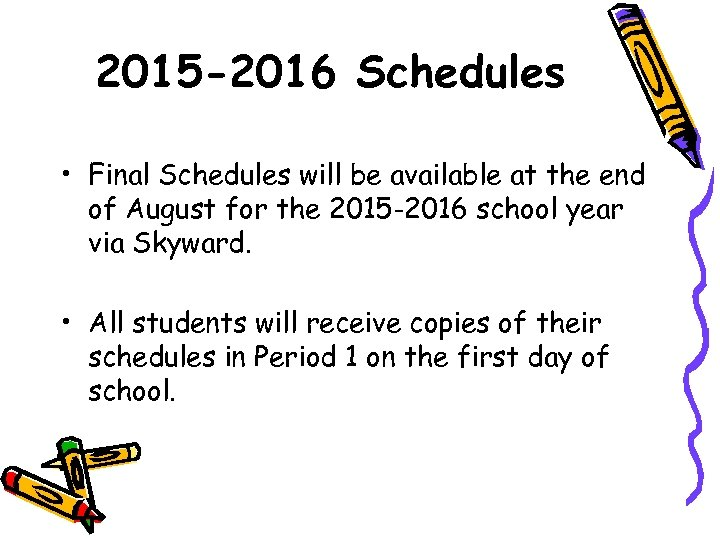 2015 -2016 Schedules • Final Schedules will be available at the end of August