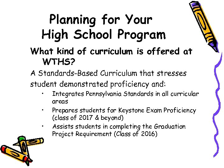 Planning for Your High School Program What kind of curriculum is offered at WTHS?