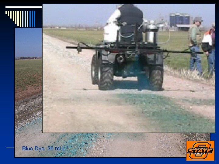 lb N / acre 80 0 20 0 Blue Dye, 30 ml L-1 100
