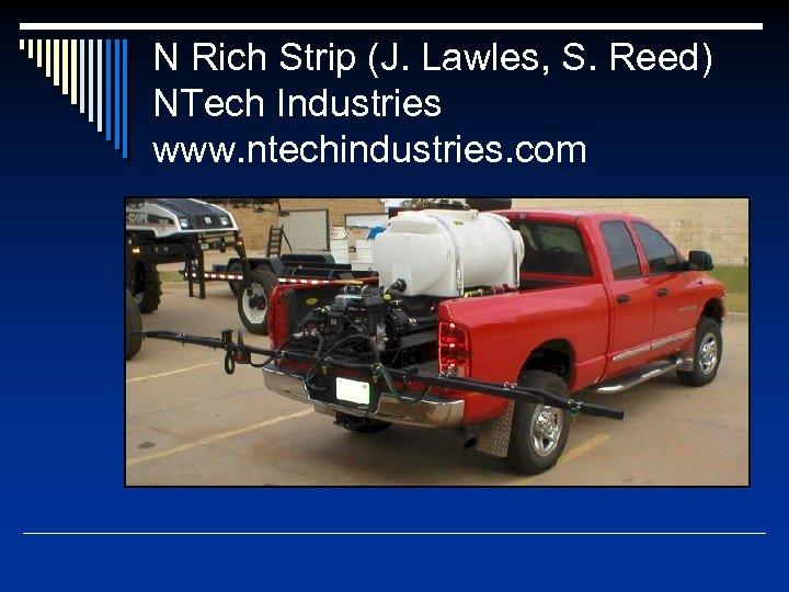 N Rich Strip (J. Lawles, S. Reed) NTech Industries www. ntechindustries. com