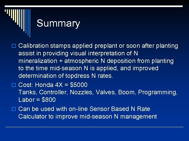 Summary o Calibration stamps applied preplant or soon after planting assist in providing visual