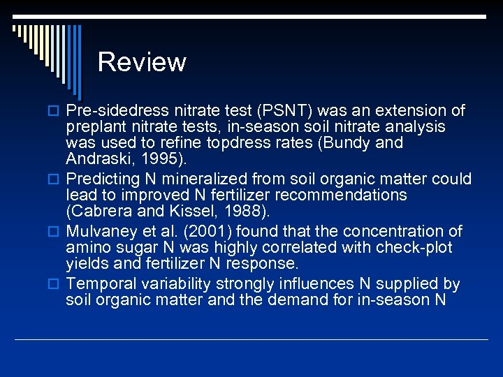 Review o Pre-sidedress nitrate test (PSNT) was an extension of preplant nitrate tests, in-season