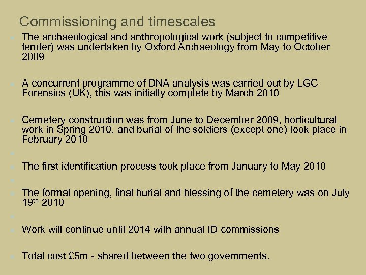 Commissioning and timescales The archaeological and anthropological work (subject to competitive tender) was undertaken