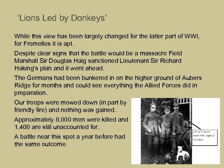 'Lions Led by Donkeys' While this view has been largely changed for the latter