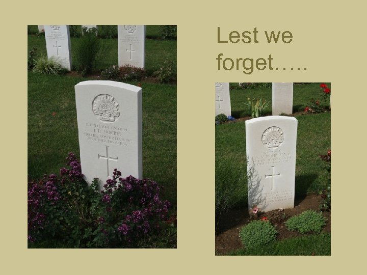 Lest we forget…. .