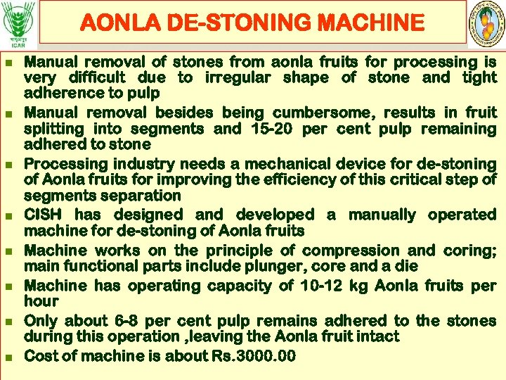 AONLA DE-STONING MACHINE n n n n Manual removal of stones from aonla fruits