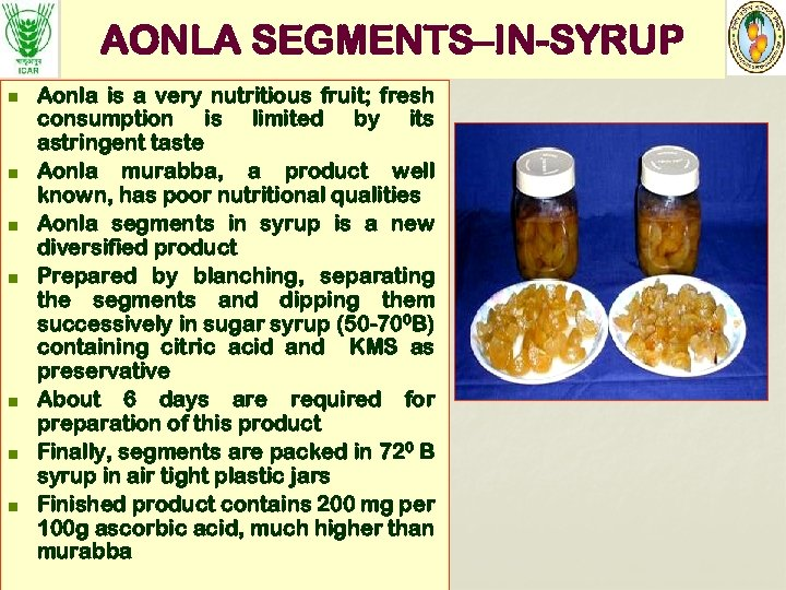AONLA SEGMENTS–IN-SYRUP n n n n Aonla is a very nutritious fruit; fresh consumption